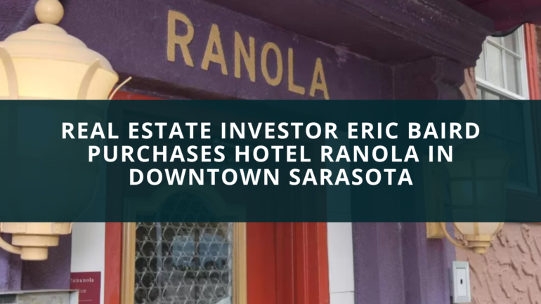 Real Estate Investor Eric Baird Purchases Hotel Ranola in Downtown Sarasota